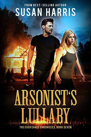 Arsonist's Lullaby by Susan Harris