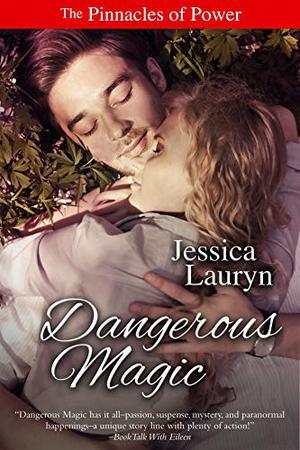 Dangerous Magic : A Suspenseful Paranormal Mystery Romance by Jessica Lauryn