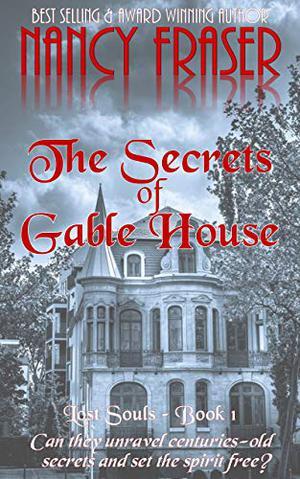 The Secrets of Gable House by Nancy Fraser