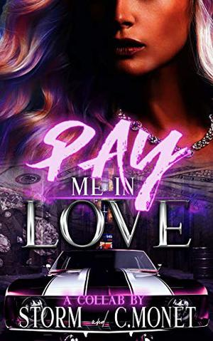 Pay Me In Love by C. Monet, Storm Writer