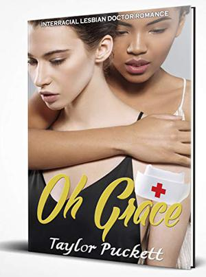 Oh Grace by Taylor Puckett