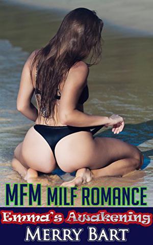 Emma's Awakening: MFM MILF Romance by Merry Bart