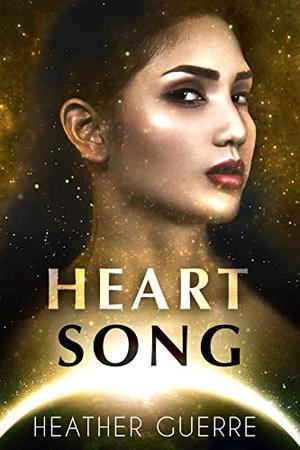 Heart Song: A Sci-Fi Alien Romance by Heather Guerre