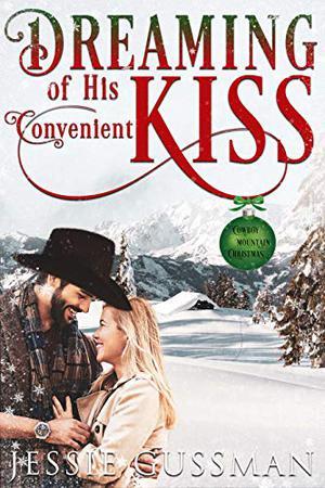 Dreaming of His Convenient Kiss by Jessie Gussman