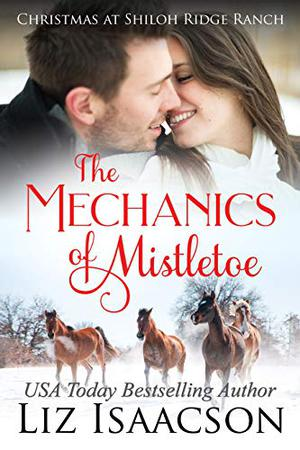 The Mechanics of Mistletoe: Glover Family Saga & Christian Romance by Liz Isaacson