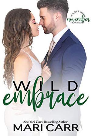 Wild Embrace: A Single Dad Romance by Mari Carr