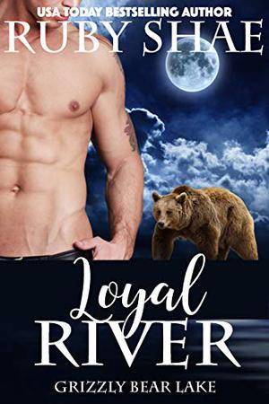 Loyal River by Ruby Shae
