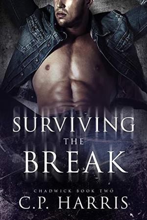 Surviving the Break by C.P. Harris