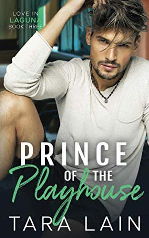 Prince of the Playhouse: A MM, Coming Out, Secret Identity, Theater Romance (Love in Laguna) by Tara Lain