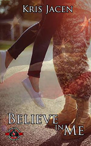 Believe in Me (Special Forces: Operation Alpha) by Kris Jacen, Operation Alpha