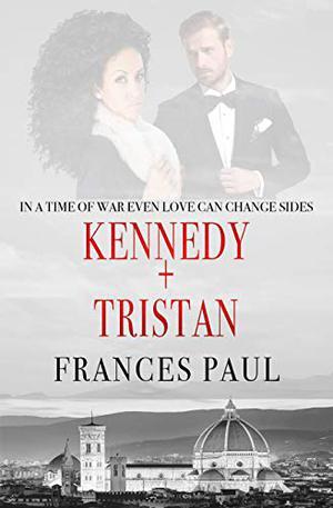 Kennedy & Tristan: Moretti Crime Family Novel by Frances Paul