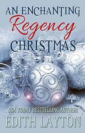 An Enchanting Regency Christmas: Four Holiday Novellas by Edith Layton