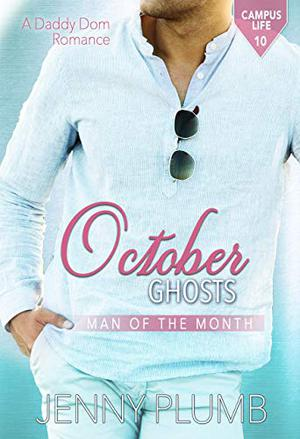 October Ghosts: A Daddy Dom Romance by Jenny Plumb