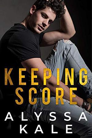 Keeping Score by Alyssa Kale