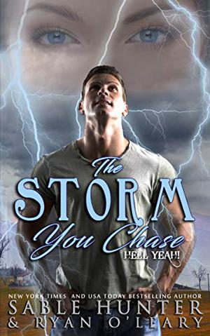The Storm You Chase (Hell Yeah!) by Sable Hunter, Ryan O'Leary