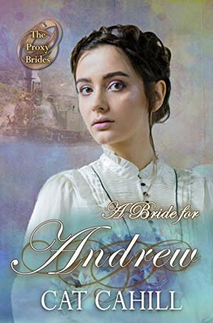 A Bride for Andrew by Cat Cahill, V. McKevitt