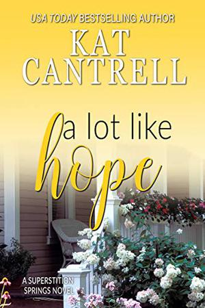 A Lot Like Hope by Kat Cantrell