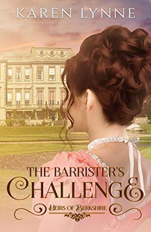 The Barrister's Challenge: Sweet Regency Romance by Karen Lynne
