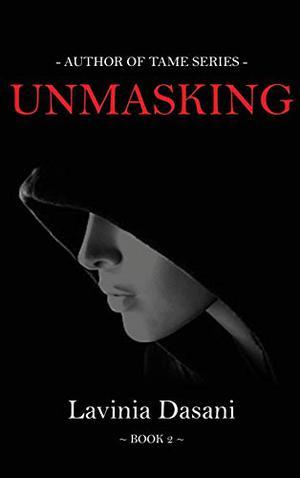 Unmasking (Tame) by Lavinia Dasani