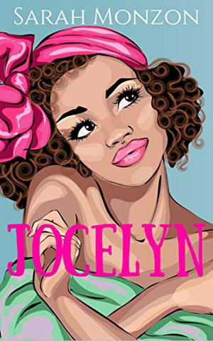 Jocelyn: A Sweet Romantic Comedy by Sarah Monzon