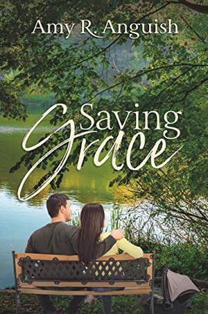Saving Grace by Amy R. Anguish