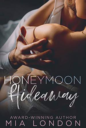 Honeymoon Hideaway by Mia London