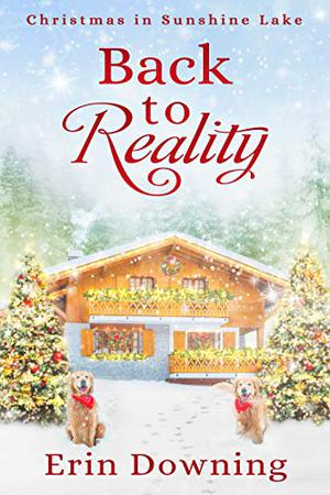 Back to Reality: Christmas in Sunshine Lake by Erin Soderberg Downing