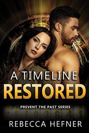 A Timeline Restored by Rebecca Hefner