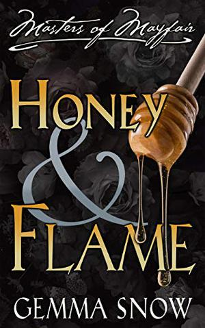 Honey and Flame by Gemma Snow, Rebecca Fairfax