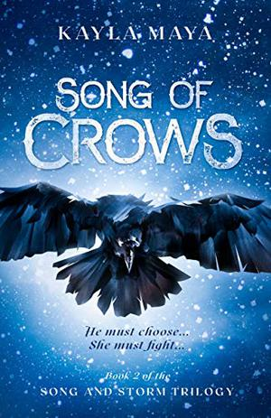 Song of Crows by Kayla Maya