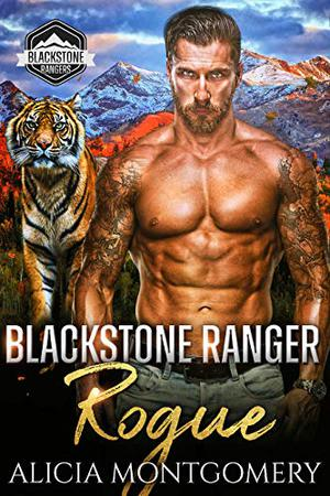 Blackstone Ranger Rogue: Blackstone Rangers Book 4 by Alicia Montgomery