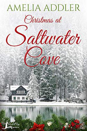 Christmas at Saltwater Cove: a Westcott Bay novella by Amelia Addler