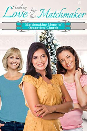 Finding Love for the Matchmaker by Laurie Larsen