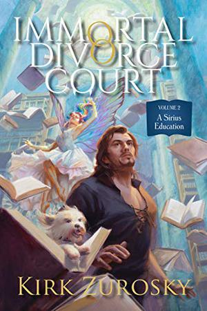 Immortal Divorce Court Volume 2: A Sirius Education by Kirk Zurosky