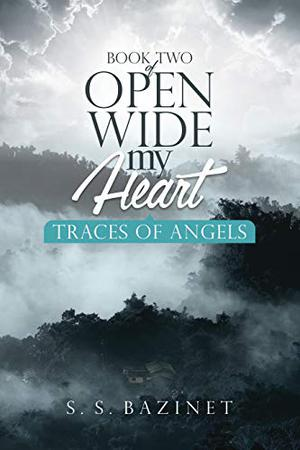 Traces Of Angels by S. S. Bazinet