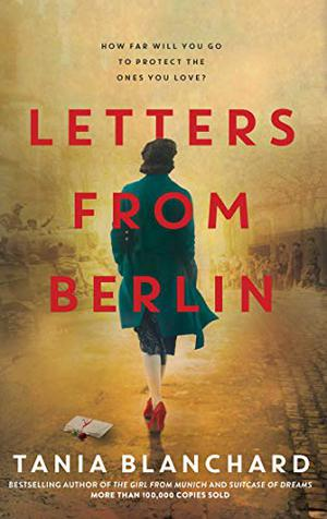 Letters from Berlin by Tania Blanchard
