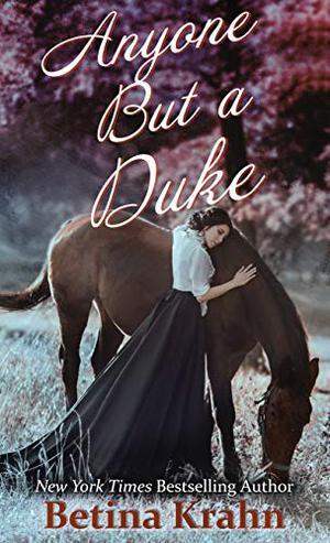 Anyone But A Duke (Sin & Sensibility (3)) by Betina Krahn