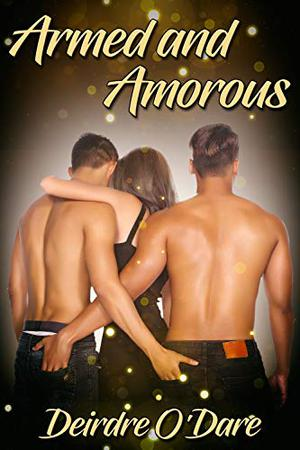 Armed and Amorous by Deirdre O'Dare