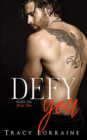 Defy You: A Brother's Best Friend/Age Gap Romance by Tracy Lorraine