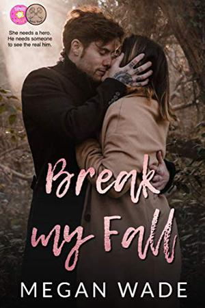 Break My Fall: Love Trap Collaboration by Megan Wade