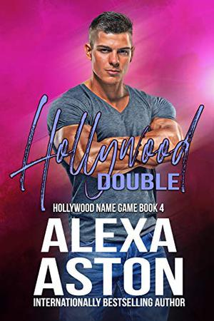 Hollywood Double: Hollywood Name Game Book 4 by Alexa Aston