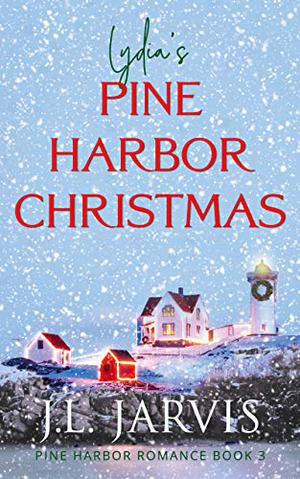 Lydia's Pine Harbor Christmas by J.L. Jarvis