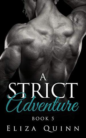 A Strict Adventure by Eliza Quinn