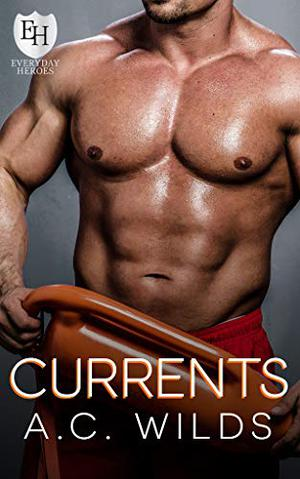 Currents: An Everyday Heroes World Novel (The Everyday Heroes World) by A.C. Wilds