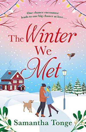 The Winter We Met: a heartwarming, feel-good Christmas romance by Samantha Tonge