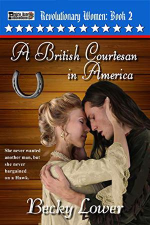 A British Courtesan in America by Becky Lower
