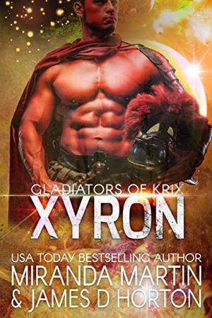 Xyron: A SciFi Alien Romance by Miranda Martin, James D Horton
