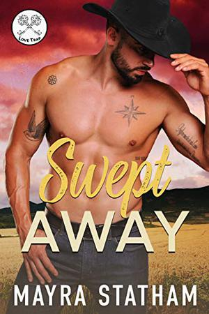 Swept Away: Love Trap by Mayra Statham, SK Creative, Julia Goda