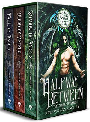 Halfway Between: The Complete Series by Kathryn Ann Kingsley
