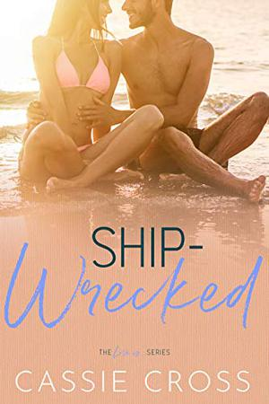 Ship-Wrecked by Cassie Cross